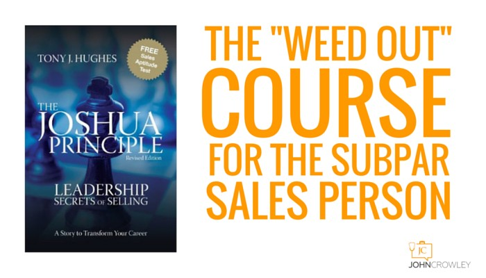 The weed out course for the subpar sales person.